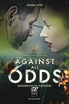 Debut Collective Anthologies (Against All Odds Book 5) by [Collective, Debut]