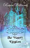 Raven's Twisted Classics presents:  The Watery Kingdom