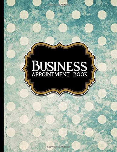 Download Business Appointment Book: 4 Columns Appointment Book, Appointment Reminder Notepad, Daily Appointment Organizer, Vintage/Aged Cover (Volume 22) PDF