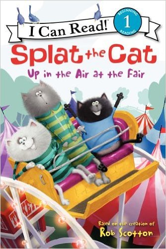 Read Online Splat the Cat: Up in the Air at the Fair (I Can Read Book 1) (Hardback) - Common PDF ePub fb2 book