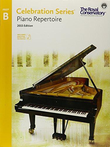C5R0B - Royal Conservatory Celebration Series - Piano Repertoire Level Prep B Book 2015 Edition ()