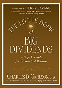 The Little Book of Big Dividends: A Safe Formula for Guaranteed Returns (Little Books. Big Profits 26)