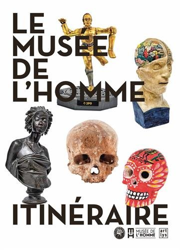 Le Musée de l'homme : Itinéraire por Cécile Aufaure
