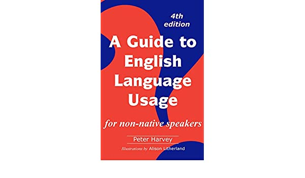A Guide to English Language Usage for non-native speakers (English ...