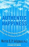 Download Authentic Happiness: Using the New Positive Psychology to Realize Your Potential for Lasting Fulfillment by Seligman, Martin E. P. (August 27, 2002) Hardcover in PDF ePUB Free Online