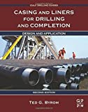 img - for Casing and Liners for Drilling and Completion, Second Edition: Design and Application (Gulf Drilling Guides) by Ted G. Byrom (2014-09-10) book / textbook / text book