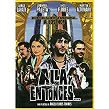 Alla Y En Tonces...una Pelicula De Angel Flores-- Dvd Widescreen Region 4