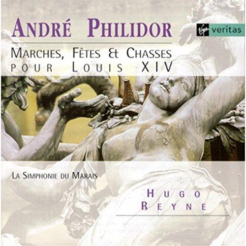 André Philidor - Marches, Fêtes & Chasses pour Louis XIV by Virgin Veritas