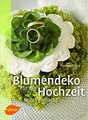 Blumendeko Fur Die Hochzeit Selbst Gemacht Selbermachen Amazon De
