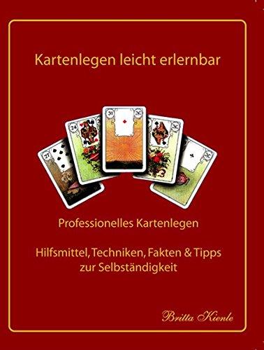 Kartenlegen leicht erlernbar: Lehrbuch 4: nach Art der Madame Lenormand