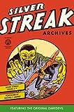 Silver Streak Archives Volume 1 (Silver Streak Archives Featuring the Original Daredevil)