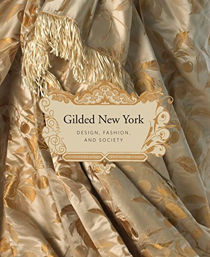 Gilded New York: Design, Fashion, and Society (Gilded Coffee Table)