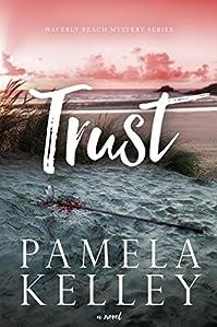 Trust by Pamela M. Kelley ebook deal