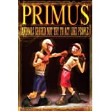 Primus: Animals Should Not Try to Act Like People (DVD & CD)