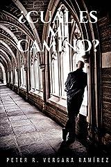 ¿Cuál es mi camino?: cuando lo humano falla, quizás sea hora de voltear tu mirada hacia lo alto... (Volume 1) (Spanish Edition) Paperback