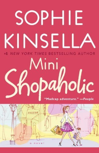 Mini Shopaholic: A Novel by Sophie Kinsella (2011-04-19) pdf epub download ebook