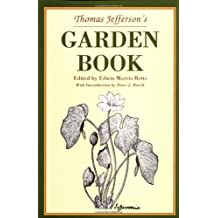 Thomas Jefferson's Garden Book: 1766-1824, with Relevant Extracts from His Other Writings