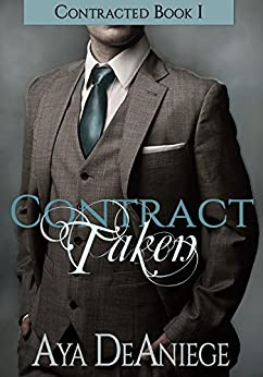Contract Taken (Contracted Book 1) by [DeAniege, Aya]