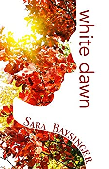 white dawn (Black Tiger Series Book 3) by [Baysinger, Sara]