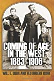Coming of Age in the West 1883 -1906, Ted Gurr, 1456326074