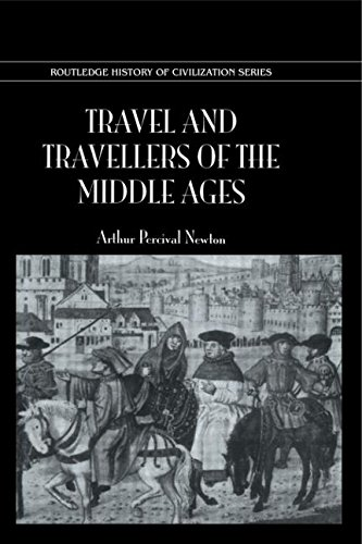 Travel & Travellers Middle Ages (History of Civilization)