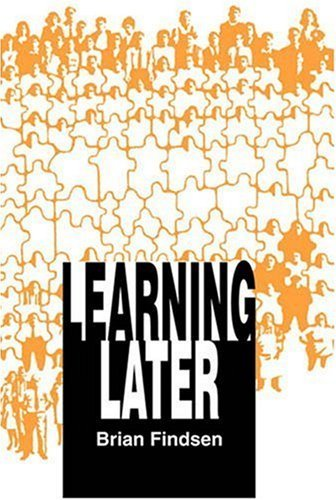 Learning Later by Brian Findsen (2004-12-01)