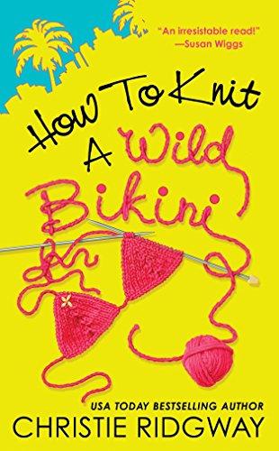 Ewe Knit - How to Knit a Wild Bikini (A Malibu and Ewe Novel)
