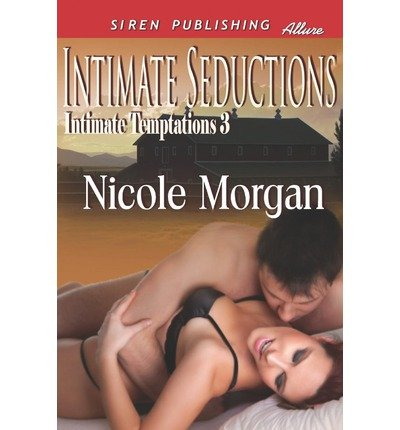[ [ [ Intimate Seductions [Intimate Temptations 3] (Siren Publishing Allure) [ INTIMATE SEDUCTIONS [INTIMATE TEMPTATIONS 3] (SIREN PUBLISHING ALLURE) ] By Morgan, Nicole ( Author )Sep-28-2012 Paperback