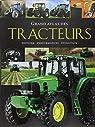 Grand atlas des tracteurs : Histoire, performances, évolution par Dörflinger