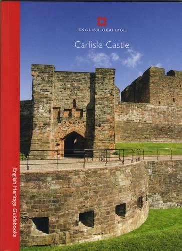 lish Heritage Guidebooks) (Carlisle Castle)