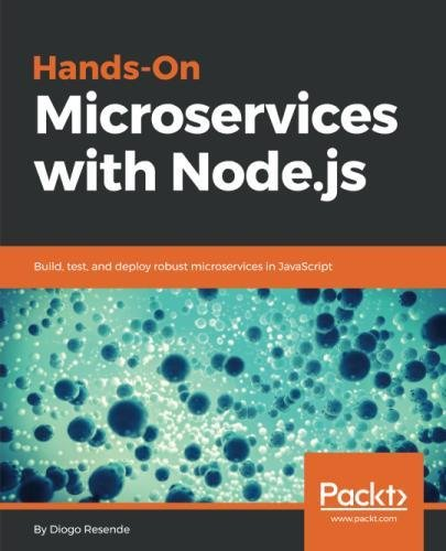 Hands-On Microservices with Node.js: Build, test, and deploy robust microservices in JavaScript by Packt Publishing - ebooks Account