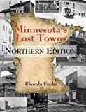 Minnesota s Lost Towns Northern Edition (1)
