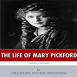 American Legends: The Life of Mary Pickford