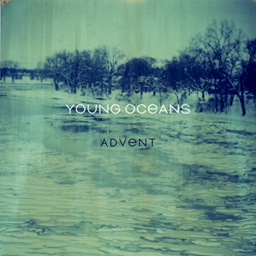 Young Oceans - Advent [Deluxe] (2013)
