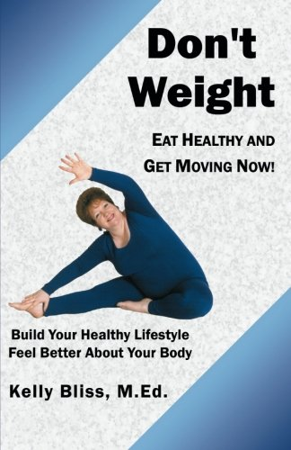 EAN 9780741408426 - Don't Weight: Eat Healthy and Get Moving Now!