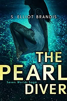 The Pearl Diver (Seven Worlds Saga Book 1) by [Brandis, S. Elliot]