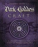 Dark Goddess Craft: A Journey through the Heart of