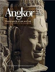 Angkor, naissance d'un mythe: Louis Delaporte et le Cambodge