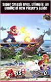 Super Smash Bros. Ultimate: An Unofficial New Player's Guide