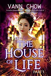 The House of Life: Urban fantasy filled with Chinese martial arts and ancient magic (Celestial Battles of Hong Kong Book 1)