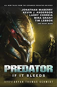 Predator: If It Bleeds by [Mayne, Andrew, Grant, Mira, Anderson, Kevin J., Maberry, Jonathan]