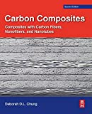 img - for Carbon Composites, Second Edition: Composites with Carbon Fibers, Nanofibers, and Nanotubes book / textbook / text book