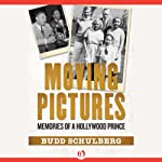 Moving Pictures: Memories of a Hollywood Prince | Budd Schulberg