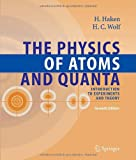 The Physics of Atoms and Quanta : Introduction to Experiments and Theory, Haken, Hermann and Wolf, Hans C., 3540208070