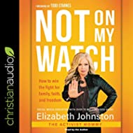 Not on My Watch: How to Win the Fight for Family, Faith, and Freedom