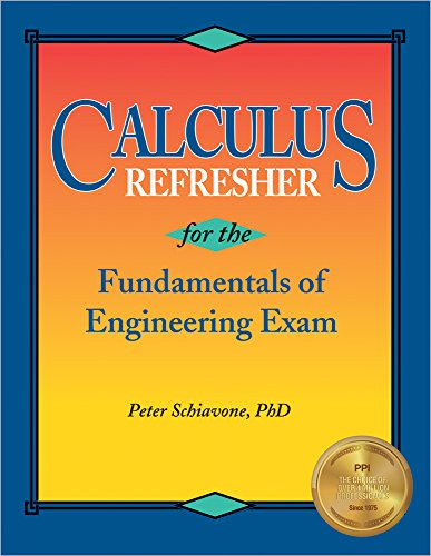 Calculus Refresher for the Fundamentals of Engineering Exam (Ppi Series)