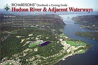 Hudson River & Adjacent Waterways Chartbook + Cruising Guide (Richardsons' Great Lakes And Inland Waterways)