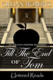 Front cover for the book Till the End of Tom: An Amanda Pepper Mystery by Gillian Roberts