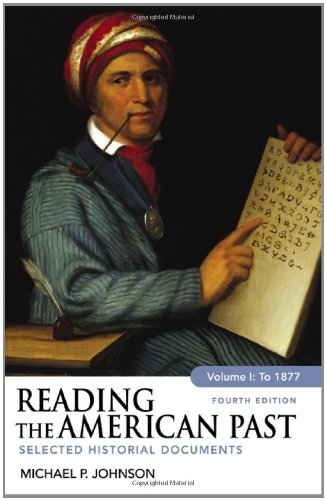Reading the American Past, Volume I: To 1877: Selected Historical Documents