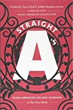 img - for Straight A's: Asian American College Students in Their Own Words book / textbook / text book